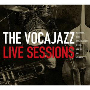 THE VOCAJAZZ LIVE SESSIONS
