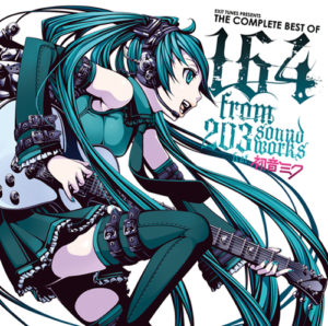EXIT TUNES PRESENTS THE COMPLETE BEST OF 164 from 203soundworks feat. Hatsune Miku