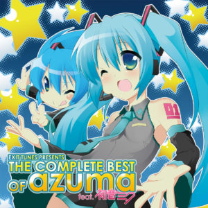 EXIT TUNES PRESENTS THE COMPLETE BEST OF azuma feat. Hatsune Miku