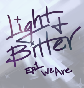 We Are LIGHT&BITTER