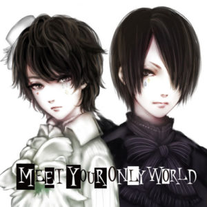 MEET YOUR ONLY WORLD