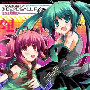 EXIT TUNES PRESENTS The Very Best Of DeadballP loves Hatsune Miku
