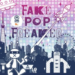 FAKE POP FREAKER