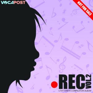 ●REC2 -a VOCAPOST Utattemita Compilation Album-