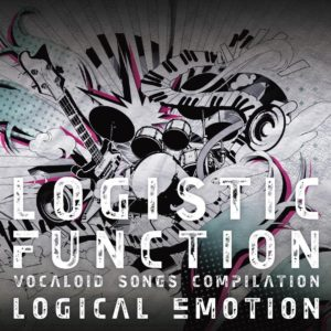 LOGISTIC FUNCTION〜VOCALOID SONGS COMPILATION〜