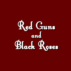 Red Guns and Black Roses
