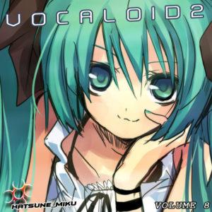 Vocaloid 2 Hatsune Miku Vol.8