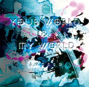 Your world & My world