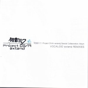 Hatsune Miku -Project DIVA- extend Special Collaboration Album VOCALOID extend REMIXIES