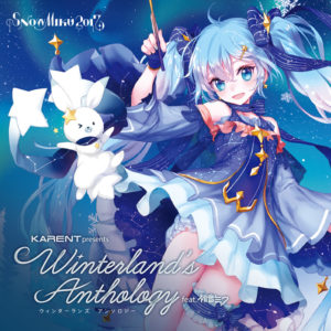 KARENT presents Winterland's Anthology feat. Hatsune Miku